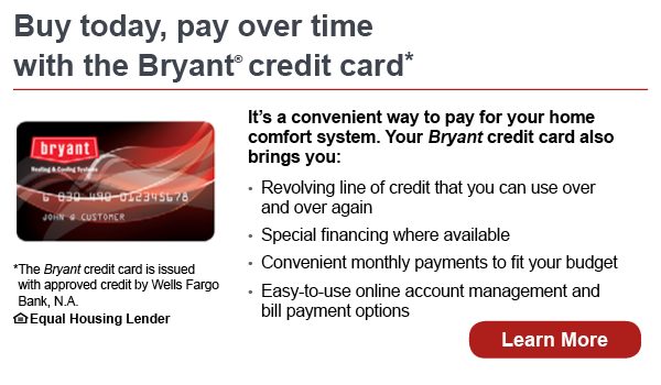 Buy today and pay over time with the Bryant credit card