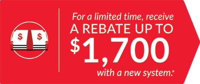 receive a rebate up to $1,700 with a new system purchase